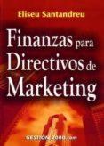 FINANZAS PARA DIRECTIVOS DE MARKETING di SANTANDREU, ELISEU