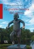 LA GESTIÓN CREATIVA DEL CABREO di IZQUIERDO VALLINA, JAIME