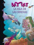 BAT PAT 12: LA ISLA DE LAS SIRENAS di PAVANELLO, ROBERTO