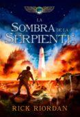 LA SOMBRA DE LA SERPIENTE ( CRONICAS DE KANE 3 ) de RIORDAN, RICK
