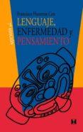 LENGUAJE: ENFERMEDAD & PENSAMIENTO (7ª ED.) di HUNEEUS COX, FRANCISCO