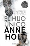EL HIJO UNICO de HOLT, ANNE