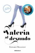 VALERIA AL DESNUDO de BENAVENT, ELISABET