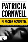 EL FACTOR SCARPETA (SERIE KAY SCARPETTA 17) de CORNWELL, PATRICIA