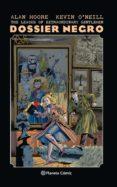 THE LEAGUE OF EXTRAORDINARY GENTLEMEN DOSSIER NEGRO (NUEVA ED.) de MOORE, ALAN  O NEILL, KEVIN