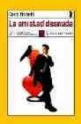 LA AMISTAD DESNUDA de FRABETTI, CARLO
