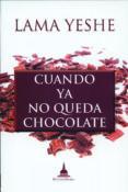 CUANDO YA NO QUEDA CHOCOLATE di LAMA YESHE