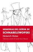LAS MEMORIAS DEL SEÑOR DE SCHNABELEWOPSKI di HEINE, HEINRICH