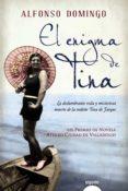 EL ENIGMA DE TINA (LIX PREMIO DE NOVELA ATENEO CIUDAD DE VALLADOL ID) de DOMINGO, ALFONSO