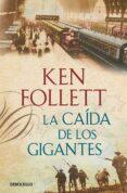 LA CAIDA DE LOS GIGANTES de FOLLETT, KEN