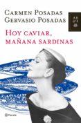 HOY CAVIAR, MAÑANA SARDINAS de POSADAS, CARMEN  POSADAS, GERVASIO