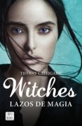 9788408163701 - Calligaris Tiffany: Witches. Lazos De Magia (ebook) - Libro