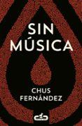 SIN MÚSICA de FERNANDEZ, CHUS