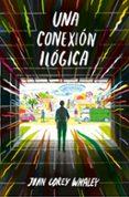 UNA CONEXIÓN ILÓGICA di WHALEYS, JOHN COREY