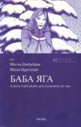 BABA YAGA. CUENTOS TRADICIONALES RUSOS di GORBATKINA, MARINA  OGANISSIAN, MAIXA