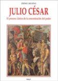 JULIO CESAR: EL PROCESO CLASICO DE LA CONCENTRACION DEL PODER di CARCOPINO, JEROME
