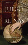 JUEGO DE REINAS: LAS MUJERES QUE DOMINARON EL SIGLO XVI di GRISTWOOD, SARAH