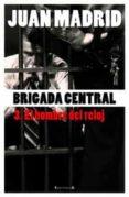 BRIGADA CENTRAL 3: EL HOMBRE DEL RELOJ de MADRID, JUAN