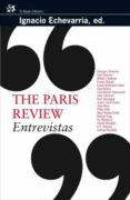 THE PARIS REVIEW: ENTREVISTAS V.I di VV.AA.
