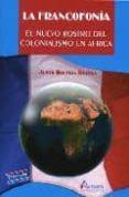 LA FRANCOFONIA: EL NUEVO ROSTRO DEL COLONIALISMO EN AFRICA di BOLEKIA BOLEKA, JUSTO