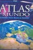 ATLAS DEL MUNDO, LA TIERRA VISTA DESDE EL ESPACIO di VV.AA.