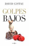 GOLPES BAJOS di GISTAU, DAVID