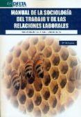 MANUAL DE LA SOCIOLOGIA DEL TRABAJO Y DE LAS RELACIONES LABORALES (3ª ED.) di MARTIN ARTILES, ANTONIO