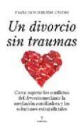 UN DIVORCIO SIN TRAUMAS de SERRANO CASTRO, FRANCISCO