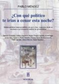 ¿CON QUE POLITICO TE IRIAS A CENAR ESTA NOCHE? di MENDEZ, PABLO