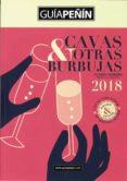 GUÍA PEÑÍN DE LOS CAVAS Y OTRAS BURBUJAS 2018 di VV.AA.