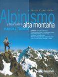 ALPINISMO Y DESAFIO DE LA ALTA MONTAÑA: MANUAL TECNICO di SINTES PELAZ, JAVIER