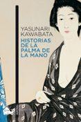 HISTORIAS DE LA PALMA DE LA MANO di KAWABATA, YASUNARI