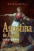 AGUSTINA DE ARAGON: LA MUJER Y EL MITO de QUERALT DEL HIERRO, MARIA PILAR