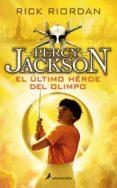 EL ULTIMO HEROE DEL OLIMPO (PERCY JACKSON Y LOS DIOSES DEL OLIMPO V) de RIORDAN, RICK