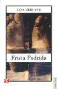 FRUTA PODRIDA di MERUANE, LINA