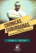 CRONICAS SUBURBANAS di ROJAS, JUAN C.