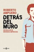 DETRAS DEL MURO di AMPUERO, ROBERTO
