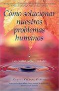 COMO SOLUCIONAR NUESTROS PROBLEMAS HUMANOS (INCLUYE 3 CD) di KELSANG GYATSO, GUESHE