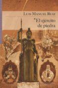 EL EJÉRCITO DE PIEDRA di RUIZ, LUIS MANUEL