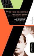 VYGOTSKI REVISITADO. UNA HISTORIA CRÍTICA DE SU CONTEXTO Y LEGADO di VV.AA.