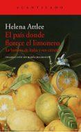 EL PAIS DONDE FLORECE EL LIMONERO: LA HISTORIA DE ITALIA Y SUS CITRICOS di ATTLEE, HELEN