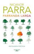 PARRANDA LARGA: ANTOLOGIA POETICA de PARRA, NICANOR   PARRA, NICANOR