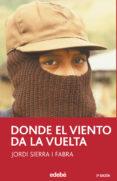 DONDE EL VIENTO DA LA VUELTA de SIERRA I FABRA, JORDI