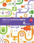 CULTURA Y PRÁCTICA 6º EDUCACION PRIMARIA  DIGITAL SAVIA ANDALUCIA ED 2015 di VV.AA.