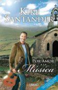 POR AMOR A LA MUSICA di SANTANDER, KIKE