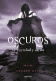 OSCUROS V: LA ETERNIDAD Y UN DIA (ELLAS) di LAUREN, KATE
