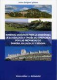 MATERIAL DIDACTICO PARA LA ENSEÑANZA DE LA GEOLOGIA A TRAVES DE ITINERARIOS di VV.AA.
