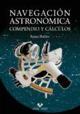 NAVEGACION ASTRONOMICA: COMPENDIO Y CALCULOS di IBAÑEZ FERNANDEZ, ITSASO