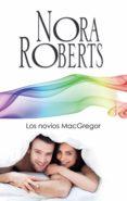 9788491704102 - Roberts Nora: Los Novios Macgregor (ebook) - Libro