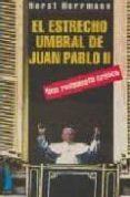 EL ESTRECHO UMBRAL DE JUAN PABLO II: UNA RESPUESTA CRITICA di HERRMANN, HORST